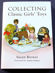 Collecting Classic Girls Toys by S.Brewer