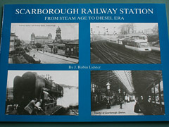 Scarborough Railway Station Book by J.Robin Lidster